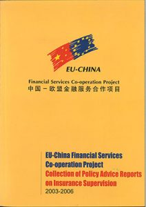 Weyer Rechtsanwaltsgesellschaft mbh: Publikationen Cover EU-China Financial Services Co-operation Project. Collection of Policy Advice reports on Insurance Supervision 2003-2006